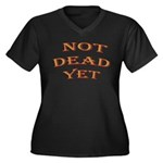 Not Dead Yet Women's Plus Size V-Neck Dark T-Shirt