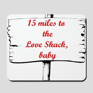 Love Shack Mousepad