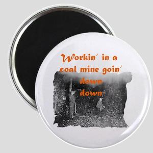 Workin' in a Coal Mine Magnet