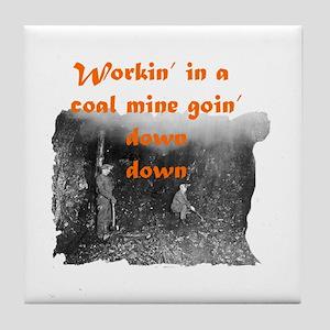 Workin' in a Coal Mine Tile Coaster