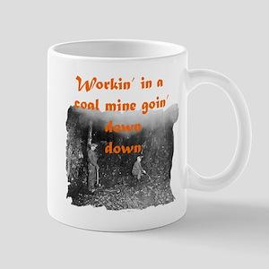 Workin' in a Coal Mine Mug
