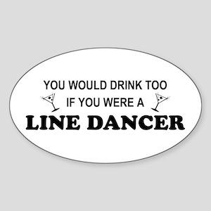 You'd Drink Too Line Dancer Oval Sticker