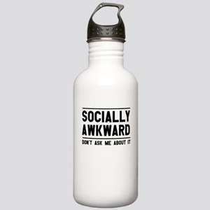 Socially Awkward, Don't Ask Me Water Bottle