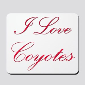 I Love Coyotes Mousepad