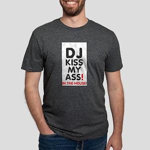 DJ KISS MY ASS - IN THE HOUSE! T-Shirt