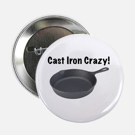 "Cast Iron Crazy 2.25"" Button"