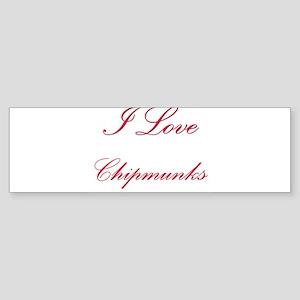 I Love Chipmunks Bumper Sticker
