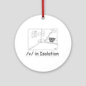 V in isolation Ornament (Round)
