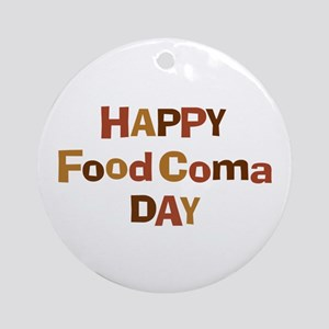 Thanksgiving - Food Coma Day Ornament (Round)