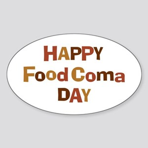 Thanksgiving - Food Coma Day Oval Sticker