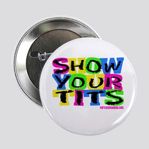 """Party Cove-Show Your Tits! 2.25"""" Button"""