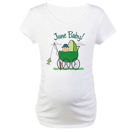JUNE BABY! (in stroller) Maternity T-Shirt