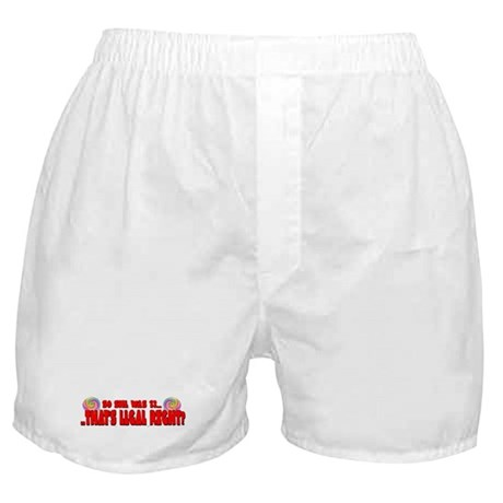 Legal? Boxer Shorts