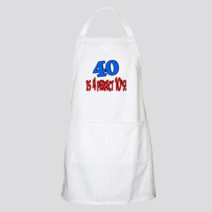 40 is 4 perfect 10s BBQ Apron