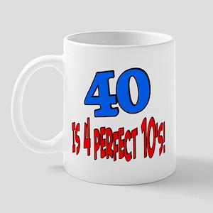 40 is 4 perfect 10s Mug