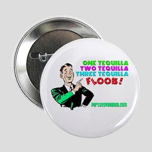 """One Tequilla... 2.25"""" Button"""