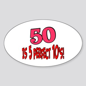 50 is 5 perfect 10s Oval Sticker