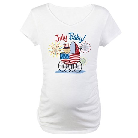 JULY BABY! (in stroller) Maternity T-Shirt