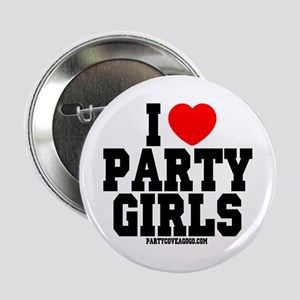 """I Love Party Girls 2.25"""" Button"""
