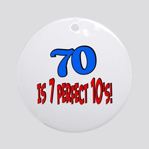 70 is 7 perfect 10's Ornament (Round)