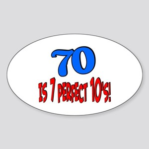 70 is 7 perfect 10's Oval Sticker