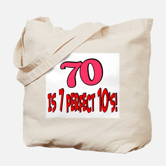 70 is 7 perfect 10's Tote Bag