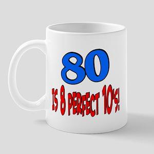 80 is 8 perfect 10's Mug