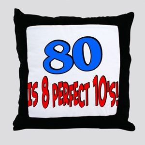 80 is 8 perfect 10's Throw Pillow