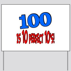 100 is 10 perfect 10 Yard Sign