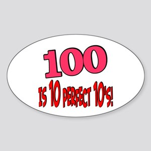 100 is 10 perfect 10 Oval Sticker