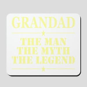 Grandad The Man The Myth The Legend Mousepad