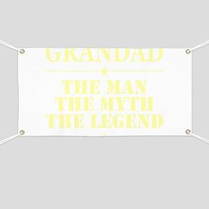 Grandad The Man The Myth The Legend Banner