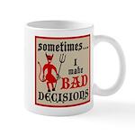 Sometimes... I Make Bad Decis Mug