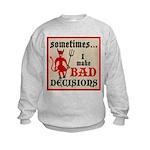Sometimes... I Make Bad Decis Kids Sweatshirt