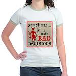 Sometimes... I Make Bad Decis Jr. Ringer T-Shirt