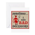 Sometimes... I Make Bad Decis Greeting Cards (Pk o
