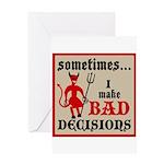 Sometimes... I Make Bad Decis Greeting Card