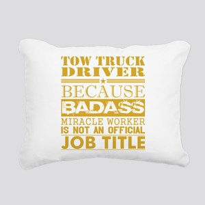 Tow Truck Driver Because Rectangular Canvas Pillow