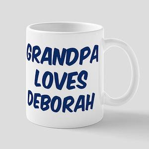 Grandpa loves Deborah Mug