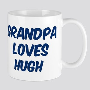 Grandpa loves Hugh Mug