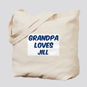 Grandpa loves Jill Tote Bag