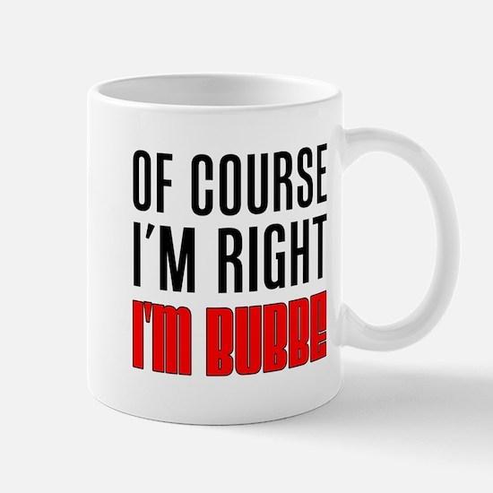 I'm Right Bubbe Drinkware Mugs