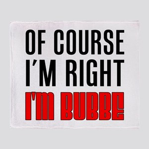 I'm Right Bubbe Drinkware Throw Blanket