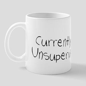 Currently unsupervised Mug