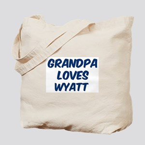Grandpa loves Wyatt Tote Bag