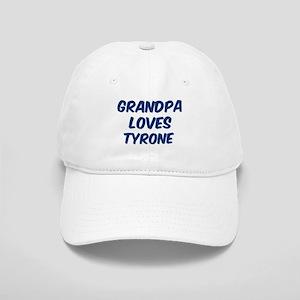 Grandpa loves Tyrone Cap