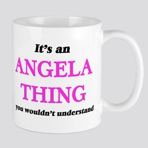 It's an Angela thing, you wouldn't un Mugs