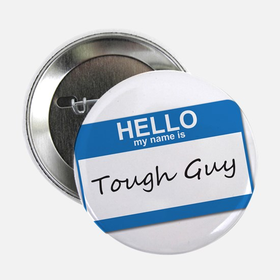 "Hello My Name Is Tough Guy 2.25"" Button"