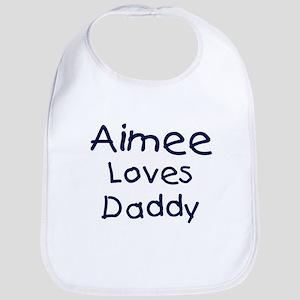 Aimee loves daddy Bib