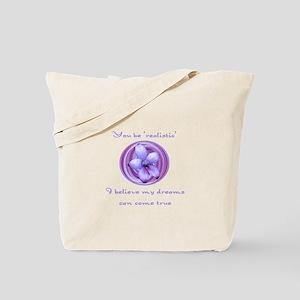 Dreams Can Come True Tote Bag